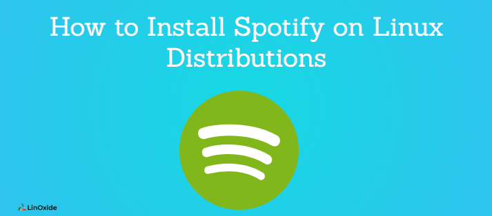 How to Install Spotify on Linux Distributions
