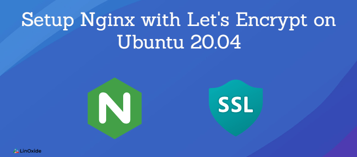 How to Setup Nginx with Let's Encrypt on Ubuntu 20.04