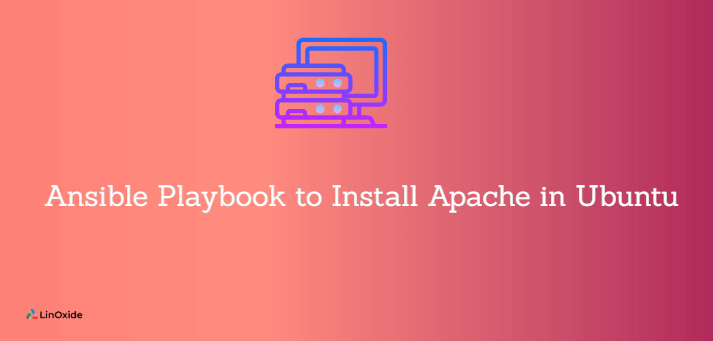 Ansible Playbook to Install and Setup Apache on Ubuntu