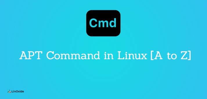 APT Command in Linux [A to Z Guide]