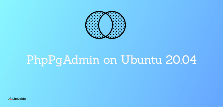 How to Install PhpPgAdmin on Ubuntu 20.04