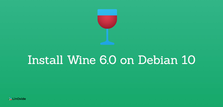 How to Install Wine 6.0 on Debian 10