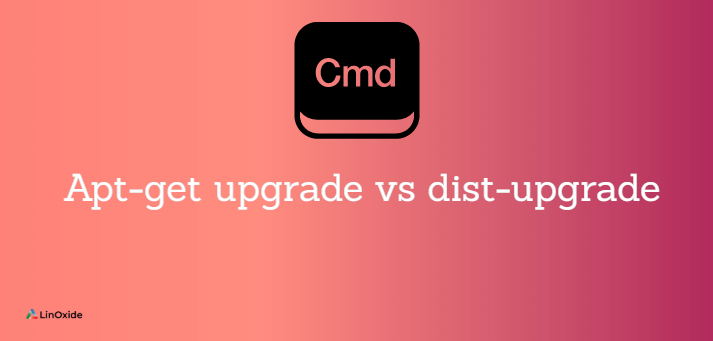 Difference Between apt-get upgrade and dist-upgrade