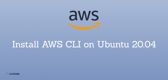 How to Install AWS CLI on Ubuntu 20.04