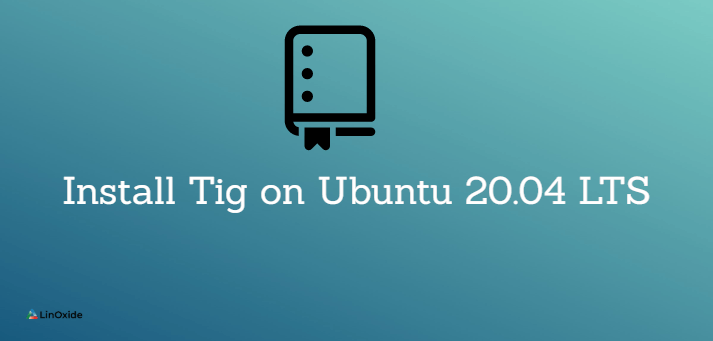 How to Install Tig on Ubuntu 20.04