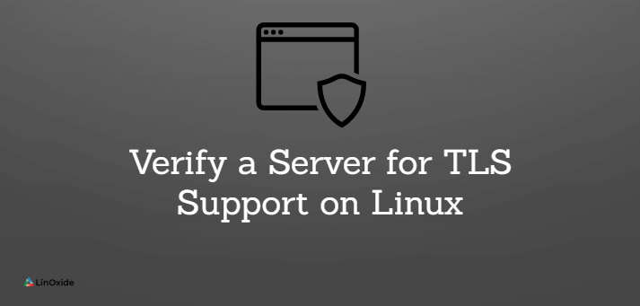 How to Check a Server for TLS Support on Linux