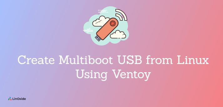 How to Create Multiboot USB from Linux Using Ventoy
