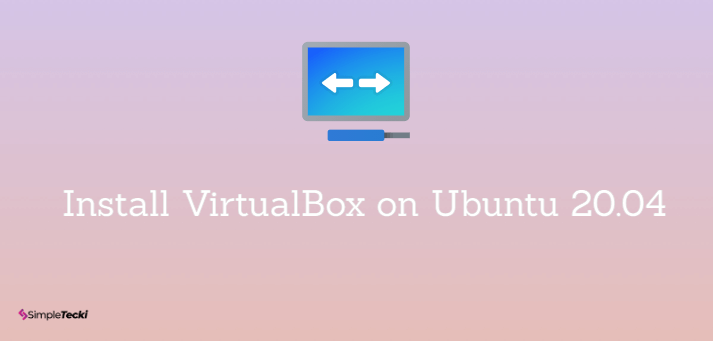 How to Install VirtualBox 6.1 on Ubuntu 20.04