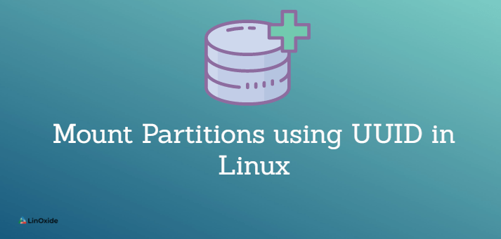 How to Mount Partitions using UUID in Linux