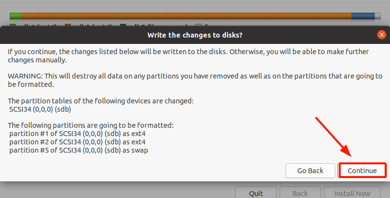 Write changes to disk and begin the installation