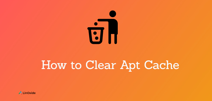 How to Clear Apt Cache