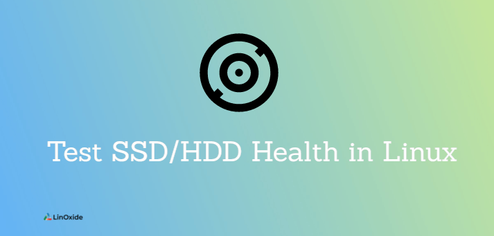 How to Test SSD/HDD Health in Linux