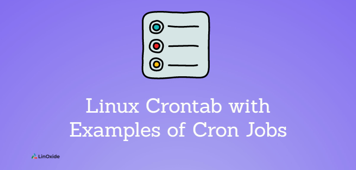 Linux Crontab with Examples of Cron Jobs