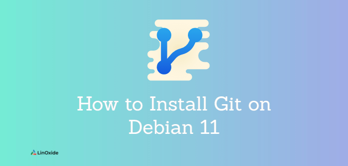How to Install Git on Debian 11
