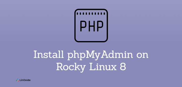 How to Install phpMyAdmin on Rocky Linux 8
