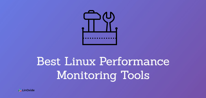 31 Best Linux Performance Monitoring Tools