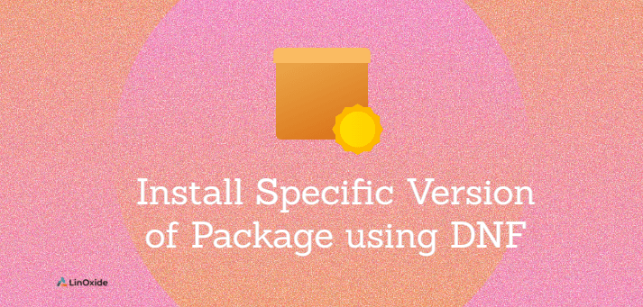 How to Install Specific Version of Package using DNF